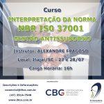 Curso de Interpretação Interpretação da ABNT NBR IS0 37001 e Aspectos Relevantes da Lei 12846/13