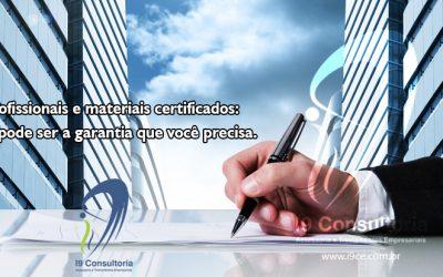 Profissionais e materiais certificados: essa pode ser a garantia que você precisa