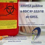 ANVISA – RDC nº 222/18 – Regulamenta as Boas Práticas de Gerenciamento de Resíduos de Serviços de Saúde