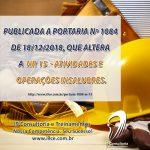 Portaria Nº 1084 de 18/12/2018 – NR 15 – Atividades e Operações Insalubres