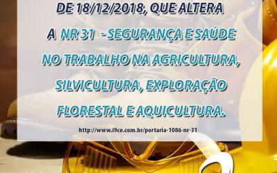 Portaria  Nº 1086 de 18/12/2018 – NR 31 – SST na Agricultura, Silvicultura, Exploração Florestal e Aquicultura