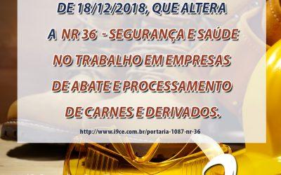 Portaria  Nº 1087 de 18/12/2018 – NR 36 – SST em Empresas de Abate e Processamento de Carnes e Derivados