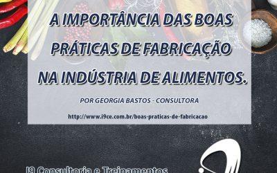 A importância das Boas Práticas de Fabricação na Indústria de Alimentos