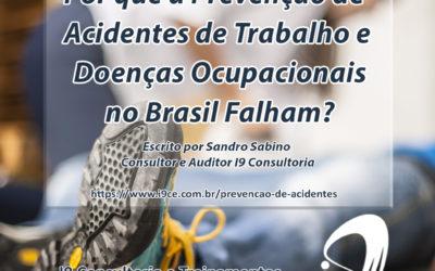 Por que a Prevenção de Acidentes de Trabalho e Doenças Ocupacionais no Brasil falham?