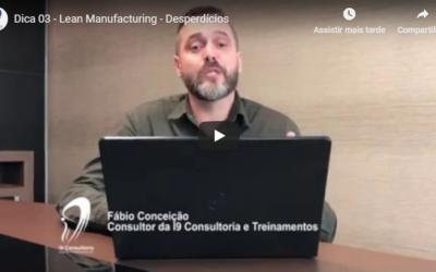 Vídeo – Lean Manufacturing – Quais sãos os desperdícios envolvidos no processo de produção?