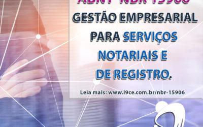 ABNT NBR 15906 – Gestão Empresarial para Serviços Notariais e de Registro