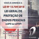 Lei 13.709/18 – Lei Geral de Proteção de Dados Pessoais