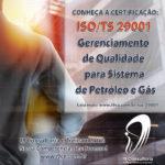 ISO/TS 29001 – Gerenciamento de Qualidade para Sistema de Petróleo e Gás