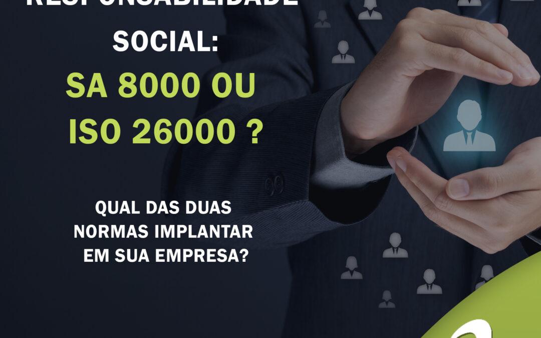 Responsabilidade Social: SA 8000 ou ISO 26000?