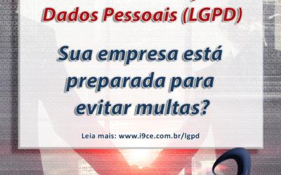 LGPD – Sua empresa está preparada para evitar multas?