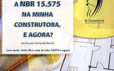 Preciso implantar a NBR 15575:2013 na minha construtora, e agora?