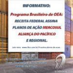 Receita Federal assina Planos de Ação Mercosul-Aliança do Pacífico e Regional