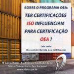 Ter certificações ISO influenciam a certificação OEA?