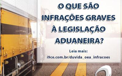 Dúvida OEA: O que são infrações graves à legislação aduaneira?