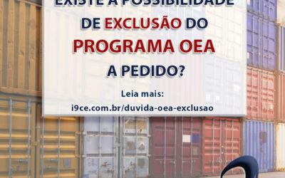 Dúvida OEA – Existe a possibilidade de exclusão do Programa OEA a pedido?