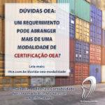 Dúvida OEA – Um requerimento pode abranger mais de uma modalidade de certificação OEA?