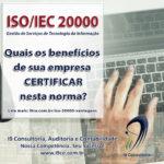 ISO/IEC 20000 – Quais os benefícios de sua empresa certificar nesta norma?