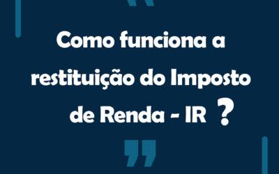 Dúvida: Como funciona a restituição do Imposto de renda (IR)?