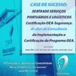 Case de Sucesso: Seatrade – Certificação OEA – 41 dias de Consultoria