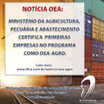 Notícia: Mapa certifica primeiras empresas no Programa como OEA-Agro