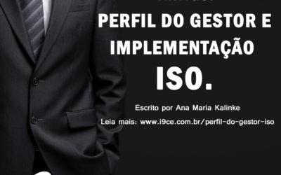 Perfil do Gestor e Implementação ISO
