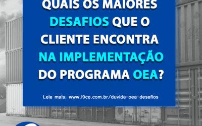 Dúvidas OEA: Quais os maiores desafios que o cliente encontra na implementação?