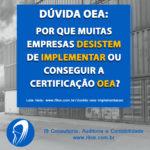 Dúvidas OEA – Por que muitas empresas desistem de conseguir a certificação?