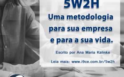 5W2H – Uma metodologia para sua empresa e para a sua vida
