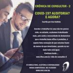 Crônica de Consultor II – Covid-19? Auditoria? E agora?