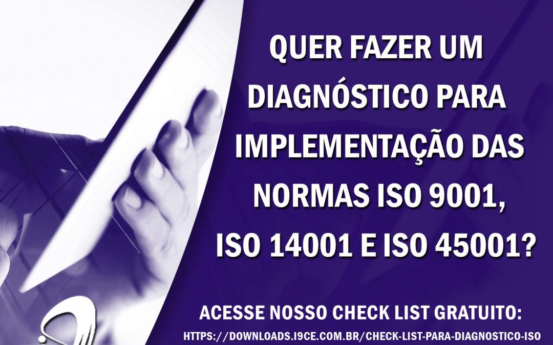 Material Gratuito: Check list de Diagnóstico para Implementação da Normas ISO 9001, ISO 14001 e ISO 45001?