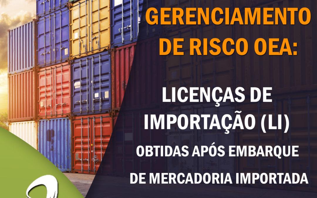 Alerta: Gerenciamento de Risco OEA – Licenças de Importação (LI)