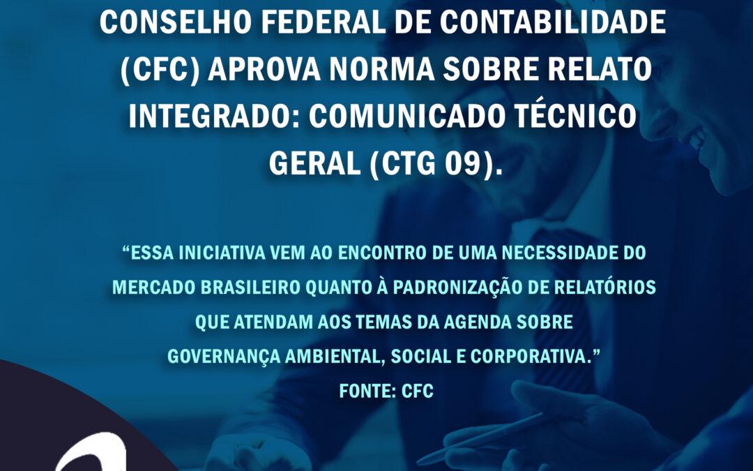 Notícia: Conselho Federal de Contabilidade aprova norma sobre Relato Integrado: CTG 09