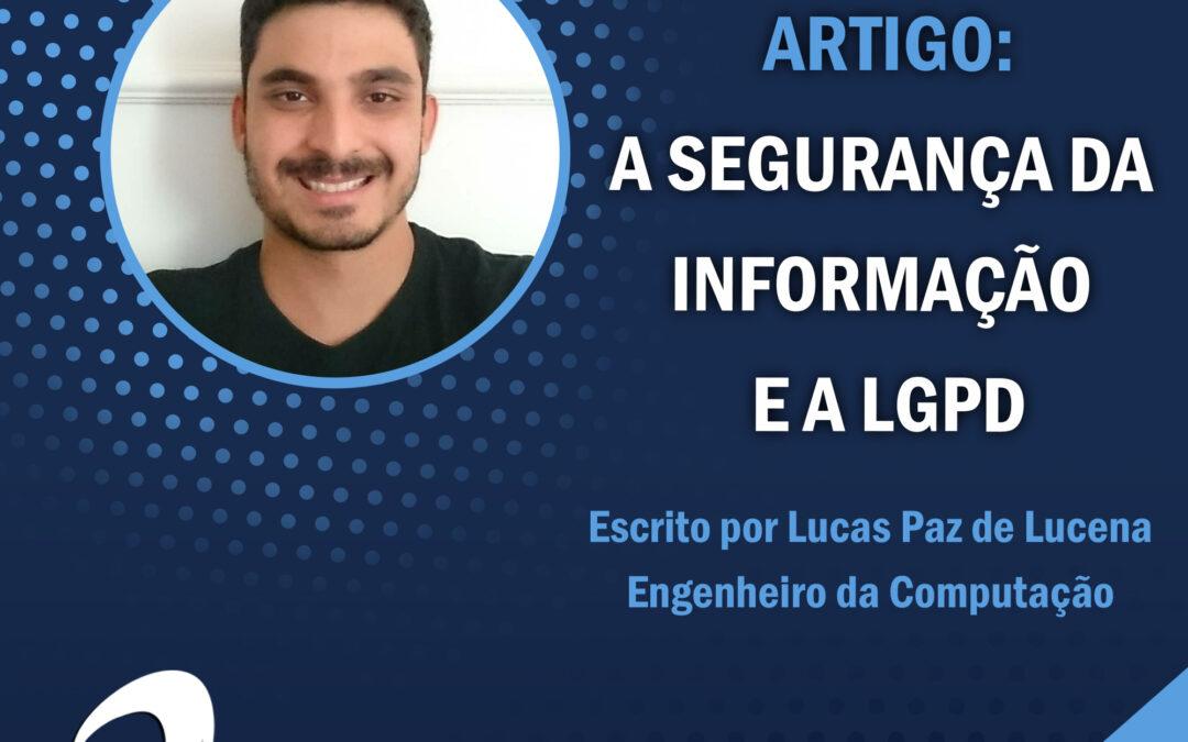 LGPD: A Segurança da Informação e a Lei Geral de Proteção de Dados