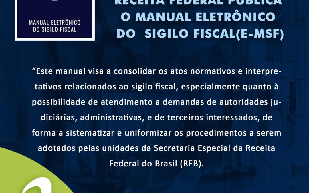 Notícia: Receita Federal publica o Manual eletrônico do sigilo fiscal (e-MSF)