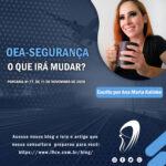 O que irá mudar na OEA-Segurança?