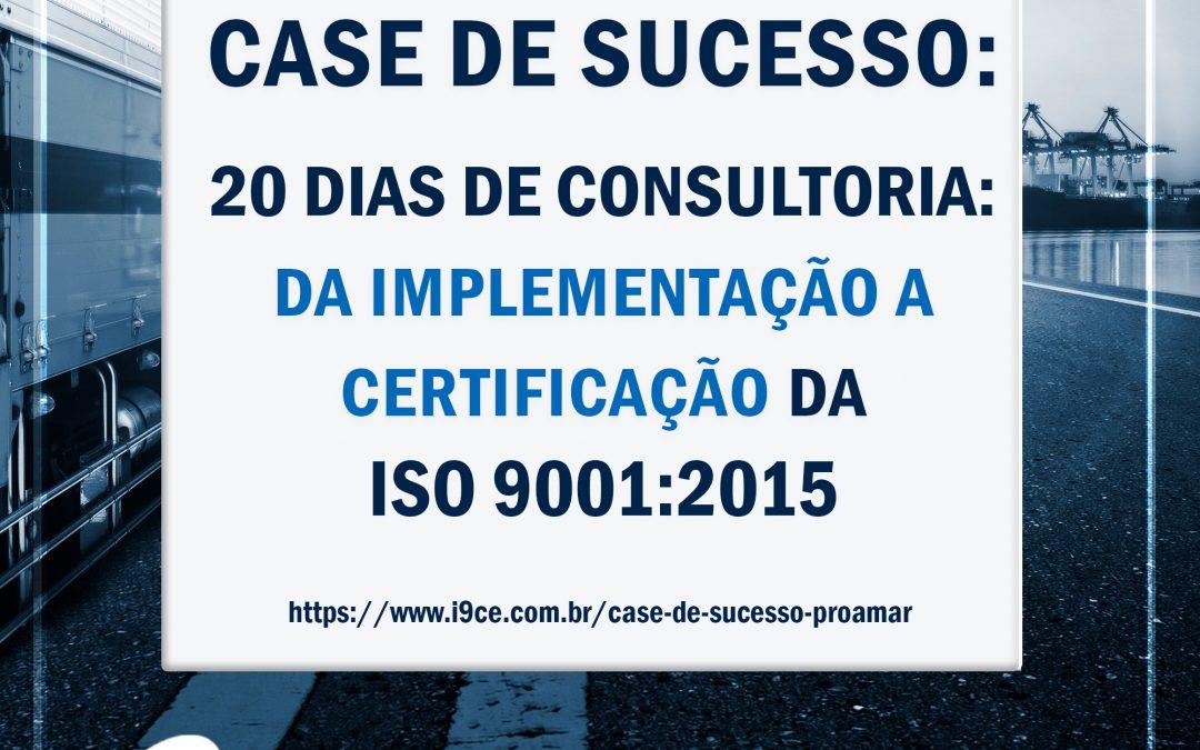Case de Sucesso: Proamar – ISO 9001 – 20 dias de Consultoria