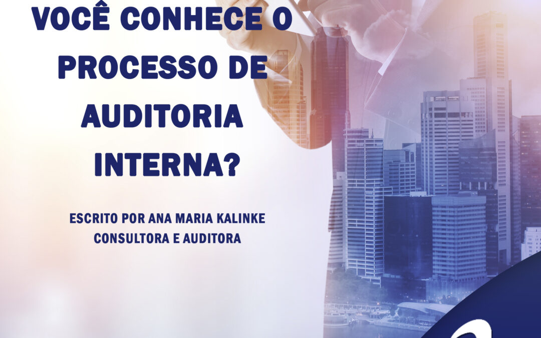 Você conhece o processo de Auditoria Interna?
