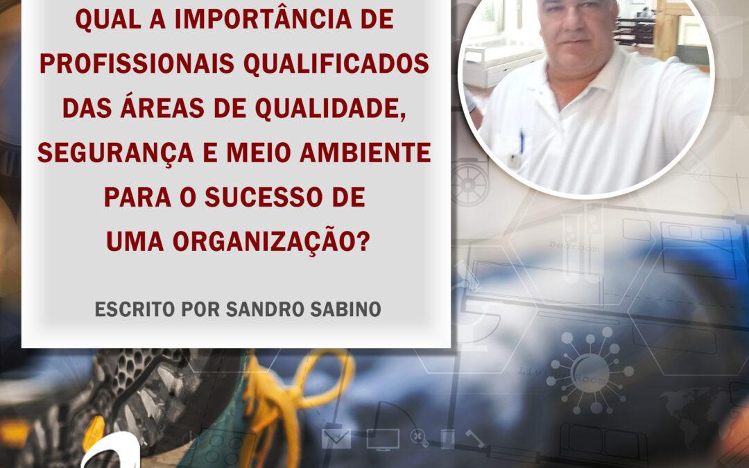 Importância de profissionais qualificados das áreas de qualidade, segurança e meio ambiente