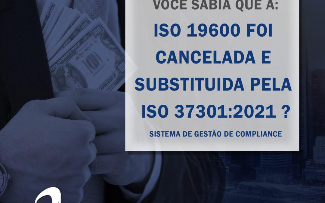 ISO 37301:2021: A ISO 19600 AGORA É ISO 37301