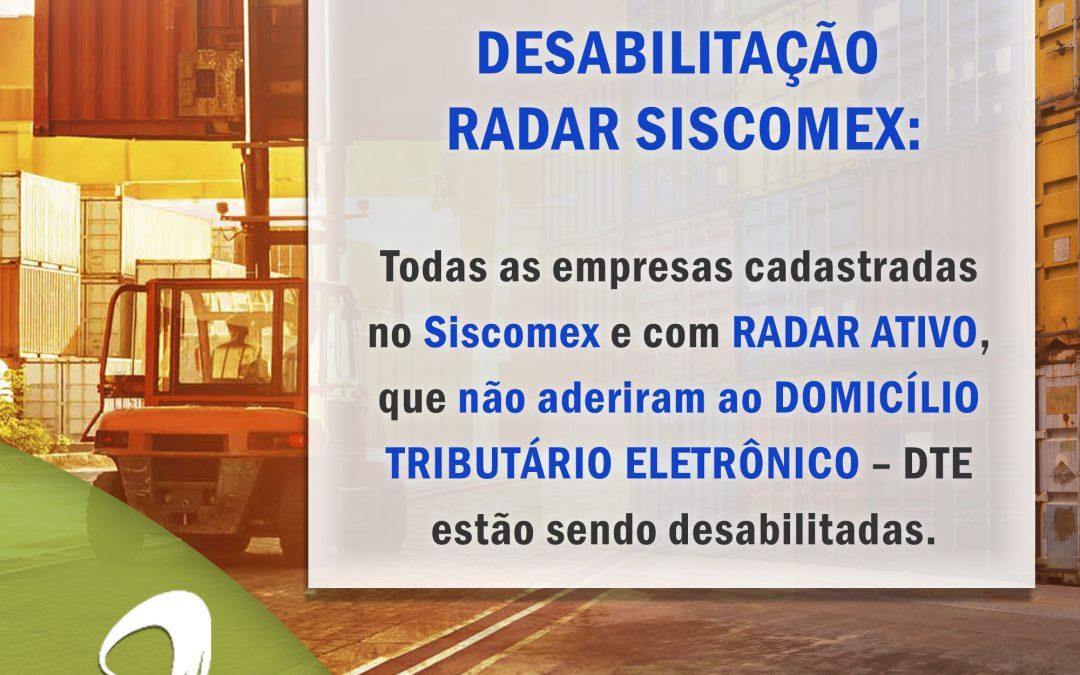Informação importante: Desabilitação Radar Siscomex – DTE